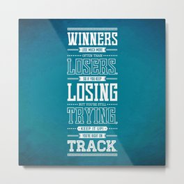Lab No. 4 Winners Lose Much More Matthew Keith Groves Motivational Quote Metal Print