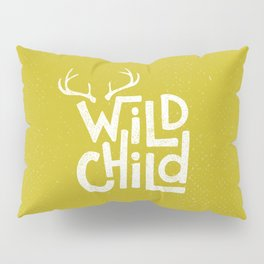 WILD CHILD Pillow Sham