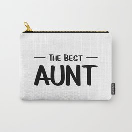 The Best Aunt Carry-All Pouch