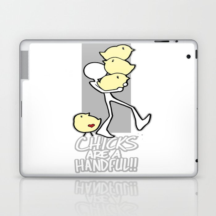 Chicks are a handful!! Laptop & iPad Skin
