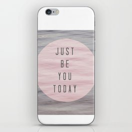 just be you today  iPhone Skin