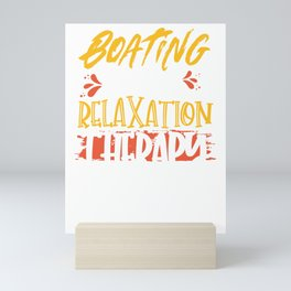 Boater Gift Idea Boating is My Relaxation Therapy Mini Art Print