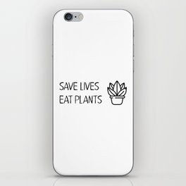 Save lives eat plants iPhone Skin