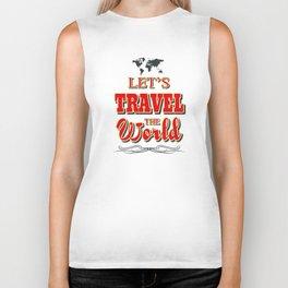 Let's travel the world Biker Tank