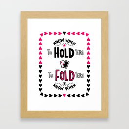 Know When to Hold'em Framed Art Print