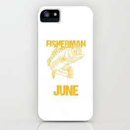 Birthday Celebration Gift Legendary Fisherman Are Born In June Birth Anniversary iPhone Case