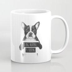 Being normal is boring Coffee Mug