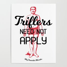 Triflers Need Not Apply Poster