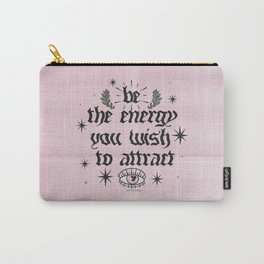 Be The Energy You Wish To Attract [blk] Carry-All Pouch