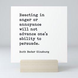 RBG, Reacting In Anger Or Annoyance Mini Art Print