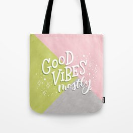 Good Vibes Mostly Tote Bag