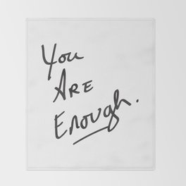 You are enough. Throw Blanket