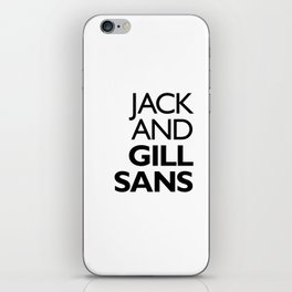 Jack and Gill Sans iPhone Skin