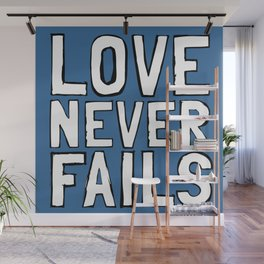 #Love Never Fails Wall Mural