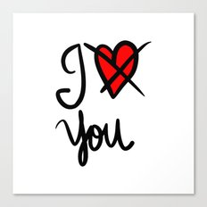I don´t love you  Canvas Print