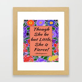 Fierce Quote by Shakespeare Framed Art Print