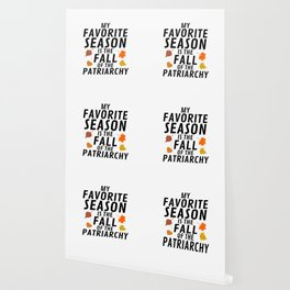 My Favorite Season is the Fall of the Patriarchy Wallpaper