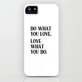 DO WHAT YOU LOVE. LOVE WHAT YOU DO. Black Typography iPhone Case