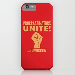 Procrastinators Unite Tomorrow (Red) iPhone Case