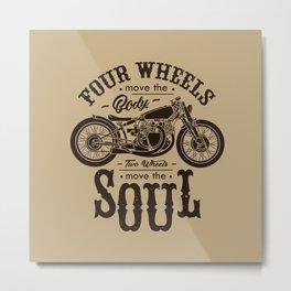 Two Wheels Move The Soul Metal Print