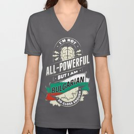 I'm Bulgarian Proud Country All Powerful Unisex V-Neck