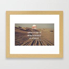 Adventure is Worthwhile Framed Art Print
