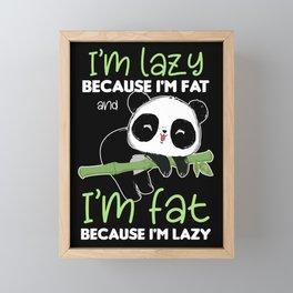 I'm Lazy Because I'm Fat Overweight Joke Big Gift Framed Mini Art Print