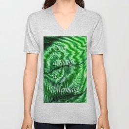 I´m Actually A Mermaid - Green Unisex V-Neck