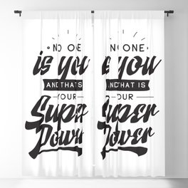 No one is you and that is your super power - hand drawn quotes illustration. Funny humor. Life sayings. Blackout Curtain