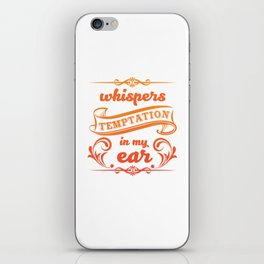Whispers Temptation in My Ear Graphic T-shirt iPhone Skin