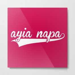 Ayia Napa EDM Quote Metal Print
