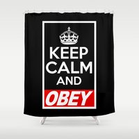 obey Shower Curtains featuring Keep Calm and Obey by BomDesignz