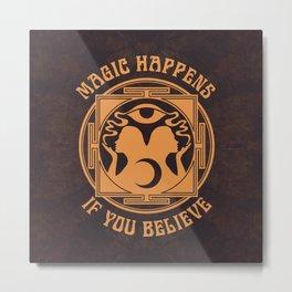 MAGIC HAPPENS Metal Print