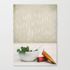 Live Life with a Little Spice Canvas Print