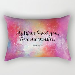 As I have loved you, love one another.  John 13:34 Rectangular Pillow