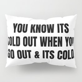 funny humor quote of the weather Pillow Sham