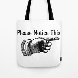 Notice! Tote Bag