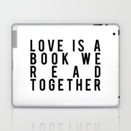Love is a Book We Read Together Laptop & iPad Skin
