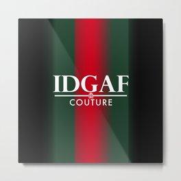 IDGAF Couture - White Metal Print