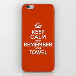 Keep Calm and Remember your Towel iPhone Skin