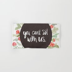 You Can't Sit With Us Hand & Bath Towel