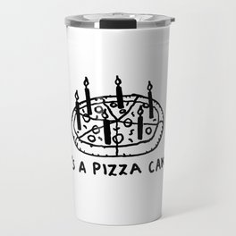 It's a Pizza Cake - Pepperoni Pizza lovers birthday dream desert with candles Travel Mug
