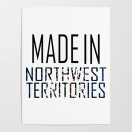 Made In Northwest Territories Poster