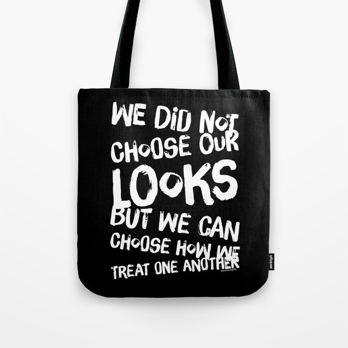 We Can Choose how we treat one another Tote Bag