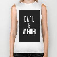karl lagerfeld Biker Tanks featuring KARL IS MY FATHER by Beauty Killer Art