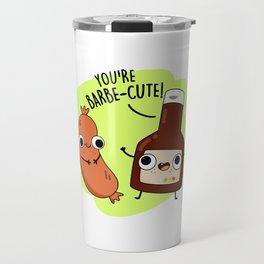 You're Barbe-cute Cute Barbeque Pun Travel Mug