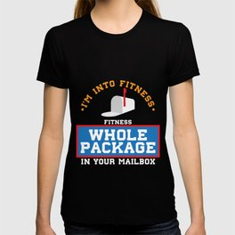 I`m Into Fitness Whole Package In Your Mailbox design T-shirt