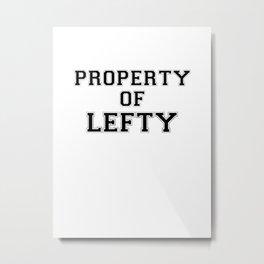 Property of LEFTY Metal Print