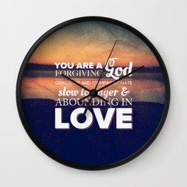 Forgiving God - Nehemiah 9:17 Wall Clock