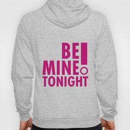 Be Mine Tonight - Women's Hoody
